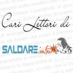 Cari Lettori di Saldare.info…